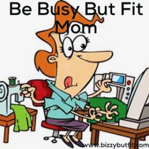 Be Busy But Fit Mom