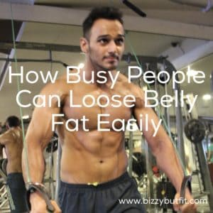 Effective Tips To Loose Belly Fat Easily For Busy People