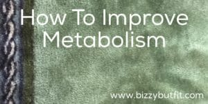 How To Improve Metabolism
