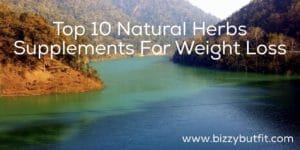 Top 10 Natural Herbs Supplements For Weight Loss