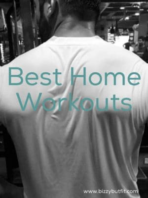Best Home Workouts : Busy But Fit People
