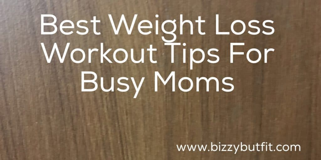 Best Weight loss Workout Motivation Tips For Busy Moms