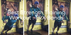 Best Strength Training Workout – TRX Bands Review