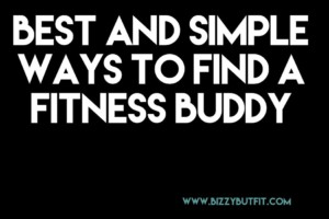 Best And Simple Ways To Find A Fitness Buddy