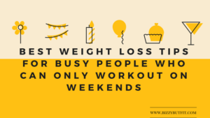Best Weight Loss Tips For Busy People Who Can Only Workout On Weekends