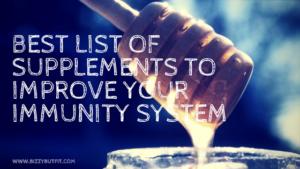 Best List Of Supplements To Improve Your Immunity System